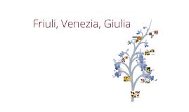 Friuli, Venezia, Giulia