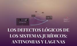 LOS DEFECTOS LÓGICOS DE LOS SISTEMAS JURÍDICOS: ANTINOMIAS Y