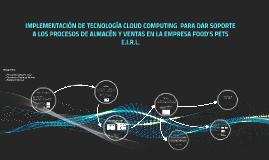 IMPLEMENTACIÓN DE TECNOLOGÍA CLOUD COMPUTING  PARA DAR SOPOR