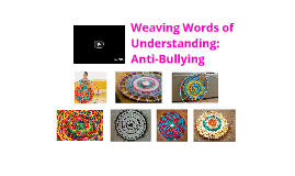 Weaving Words of Understanding: Anti-Bullying