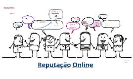 Copy of Reputaçao Online