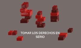 TOMAR LOS DERECHOS EN SERIO