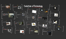 Evolution ofTechnology