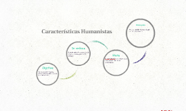 CARACTERISTICAS HUMANISTAS