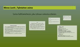 Minna Canth ; Työmiehen vaimo by Inka Piironen on Prezi