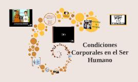 Copy of Condiciones Corporales en el Ser Humano