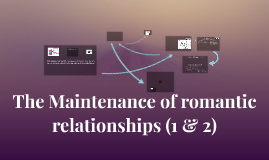 The Maintenance of romantic relationships
