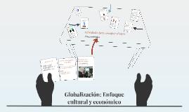 Globalización: Enfoque cultural y económico
