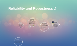 Reliability and Robustness