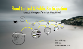 Flood Control & Public Participation: Is cooperation a grant for sustainable solutions?