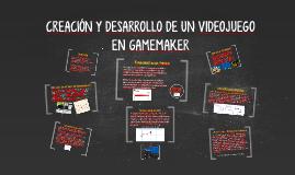 CREACIÓN Y DESARROLLO DE UN VIDEOJUEGO EN GAMEMAKER