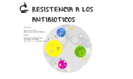 RESISTENCIA A LOS ANTIBIOTICOS