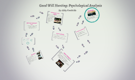 Copy of Good Will Hunting: Psychological Analysis