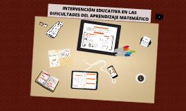 INTERVENCIÓN EDUCATIVA EN LAS DIFICULTADES DEL APRENDIZAJE M