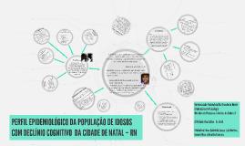 PERFIL EPIDEMIOLÓGICO DA POPULAÇÃO DE IDOSOS COM DECLÍNIO CO