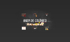 ANEM DE COLÒNIES!