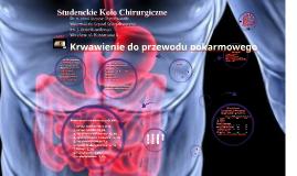 Studenckie Koło Chirurgiczne - Krwawienie do przewodu pokarmowego