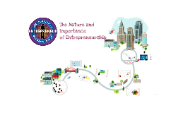 Nature and Importance of Entrepreneur