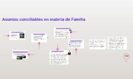 Asuntos conciliables en materia de Familia