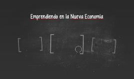 Emprendiendo en la Nueva Economía