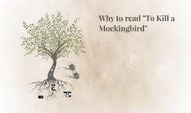 "Copy of Why to read ""To Kill a Mockingbird"