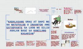 "Copy of ""Kadalasang oras na natutulog o inaantok ang esudyante sa lo"