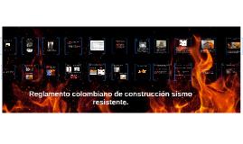 Reglamento colombiano de construcción sismo resistente.