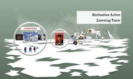 Motivation Action Learning Team