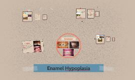 Enamel Hypoplasia