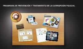 PROGRAMA DE PREVENCIÓN Y TRATAMIENTO DE LA CORRUPCIÓN POLICI