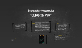 Propuesta transmedia