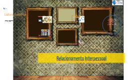 Copy of Copy of Relacionamento Interpessoal