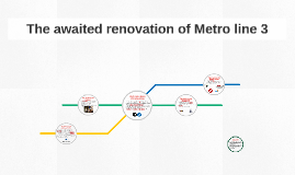 The awaited renovation of Metro 3