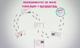 PROCEDIMIENTOS DE APOYO PSICOLÓGICO Y AUTOCONTROL