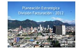 Planeación estratégica Div. Fact. 2012