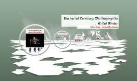 Uncharted Territory: Challenging the Gifted Writer