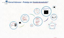Konrad Adenauer - Prototyp der Kanzlerdemokratie?
