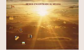 Copy of HEMOS ENCONTRADO AL MESIAS