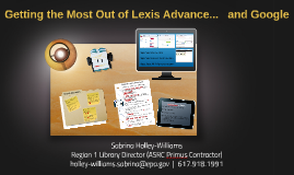 Getting the Most Out of Lexis Advance...   and Google