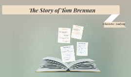 the concept of into the world in the novel the story of tom brennan by jc burke Chapter summary of the story of tom brennan transition into the world study guides and summaries for the story of tom brennan by j c burke.