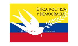ÉTICA, POLÍTICA Y DEMOCRACIA