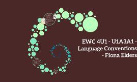 EWC 4U1 - U1A3A1 - Language Conventions - Fiona Elders