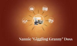 "Nannie ""Giggling Granny"" Doss"