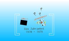 Das Jahrzehnt 1970 - 1979