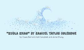"""Kubla Khan"" by Samuel Taylor Coleridge"