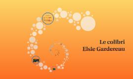 Le colibri - Elsie Gardereau