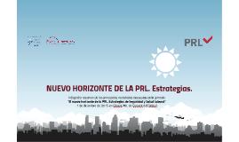 NUEVO HORIZONTE DE LA PRL. Estrategias.