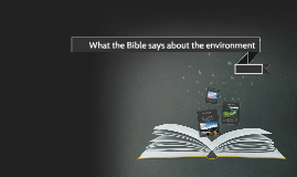 What the Bible says about the environment