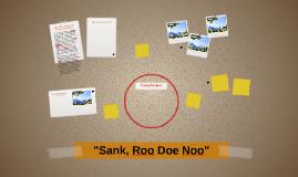 """""""Sank, Roo Doe Noo"""""""