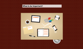 What is So Important?